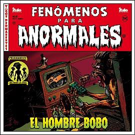 Fenómenos para anormales - Vol. 1 - El Hombre Bobo - 2015