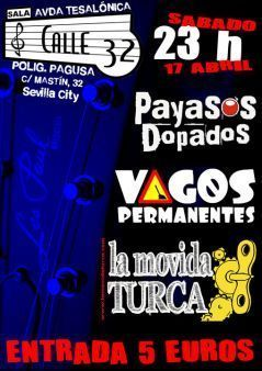 VAGOS PERMANENTES + PAYASOS DOPADOS + LA MOVIDA TURCA